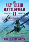 The Sky Their Battlefield II: Air Fighting and Air Casualties of the Great War. British, Commonwealth and United States Air Services 1912 to 1919 - Trevor Henshaw