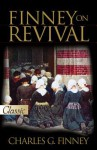 Finney on Revival-A Pure Gold Classic - Charles G Finney