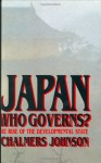 Japan: Who Governs?: The Rise of the Development State - Chalmers A. Johnson, Shara Kay