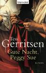 Gute Nacht, Peggy Sue: Roman - Tess Gerritsen, Christine Frauendorf-Mössel