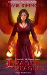 Dragon Plagued: Chronicles of Dragon Aerie Young Adult Fantasy Fiction (Plague Born Book 2) - Travis Simmons