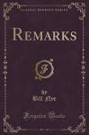 Remarks (Classic Reprint) - Bill Nye