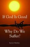 If God Is Good, Why Do We Suffer? - Karyn Henley
