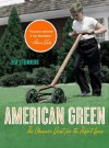 American Green: The Obsessive Quest for the Perfect Lawn - Ted Steinberg, Theodore Steinberg