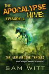 The Apocalypse Hive: Episode 1: The Armageddon Thrones: Season 1 - Sam Witt