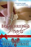 Brie's Christmas Pearls (Submissive in Love, #3) - Red Phoenix, Rebecca Hill