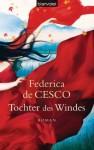 Tochter des Windes: Roman (German Edition) - Federica de Cesco