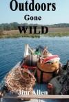 Outdoors Gone Wild - Jim Allen