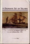 A Desperate Set Of Villains: The Convicts Of The Marquis Cornwallis, Ireland To Botany Bay, 1796 - Barbara Hall