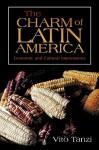 The Charm of Latin America: Economic and Cultural Impressions - Vito Tanzi