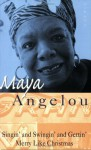 Singin and Swingin and Gettin Merry Like Chr by Maya Angelou (1993-09-02) - Maya Angelou