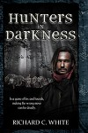 Hunters In Darkness - Richard C. White
