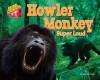 Howler Monkey: Super Loud - Natalie Lunis