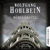 Mörderhotel: Der ganz und gar unglaubliche Fall des Herman Webster Mudgett - Wolfgang Hohlbein, Volker Niederfahrenhorst, Lübbe Audio