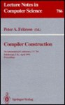Compiler Construction: 5th International Conference, Cc '94, Edinburgh, U. K., April 7 9, 1994: Proceedings - Peter A. Fritzson