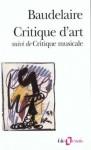 Critique d'art, suivi de critique musicale - Charles Baudelaire, Claude Pichois, Claire Brunet