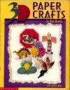 3-D paper crafts - Ron Broda, Joanne Webb