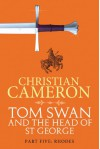 Tom Swan and the Head of St. George Part Five: Rhodes - Christian Cameron