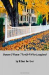 Dawn O'Hara: The Girl Who Laughed - Edna Ferber