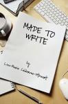 Made to Write - Lisa-Marie Calderone-Stewart