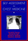 Self Assessment In Chest Medicine - Michael A. Matthay, Richard W. Light, Richard A. Matthay