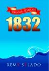 1832: Drama Sejarah - Remy Sylado