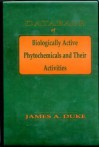 Database of Biologically Active Phytochemicals & Their Activity - Duke, James A. Duke