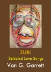 ZURI: Selected Love Songs - Van G. Garrett, Kwame Alexander