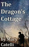 The Dragon's Cottage - Mary Catelli