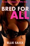 Bred For All (Breeding Sex) - Ellie Saxx