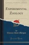 Experimental Zoology (Classic Reprint) - Thomas Hunt Morgan