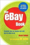 The eBay Book: Essential Tips for Buying and Selling on eBay.co.uk - David Belbin