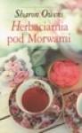 Herbaciarnia pod Morwami - Sharon Owens