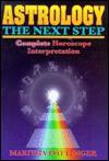 Astrology, the Next Step: Complete Horoscope Interpretation - Maritha Pottenger
