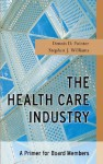 The Health Care Industry: A Primer for Board Members - Dennis D. Pointer, Stephen J. Williams
