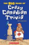 The Big Book of Crazy Canadian Trivia - Pat Hancock, Bill Dickson, Dimitrije Kostic