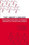 The Amide Linkage: Structural Significance in Chemistry, Biochemistry, and Materials Science - Curt M. Breneman, Arthur Greenberg