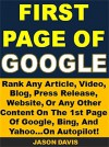 First Page of Google!: Rank Any Article, Video, Blog, Press Release, Or Website On The 1st Page Of Google, Bing, And Yahoo - Jason Davis