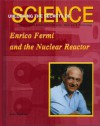 Enrico Fermi and the Nuclear Reactor - John Bankston