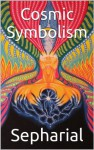 Cosmic Symbolism - Sepharial