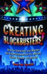 Creating Blockbusters!: How to Generate and Market Hit Entertainment for TV, Movies, Video Games, and Books - Gene Del Vecchio