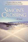 Simon's Crossing: A Novel - Charles William Asher, Dennis Patrick Slattery