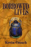 Borrowed Lives - Kevin Crouch