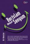 Berislam dengan Senyum (Indonesian Edition) - Ali Abdullah