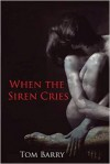 When the Siren Cries - Tom Barry