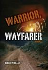 Warrior, Wayfarer - Robert P. Miller
