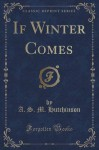 If Winter Comes (Classic Reprint) - A. S. M. Hutchinson