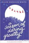 A Season of Daring Greatly - Ellen Emerson White