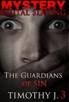 Mystery: THE GUARDIANS OF SIN - Suspense Thriller Mystery:: (Mystery, Suspense, Thriller, Suspense Crime Thriller) (ADDITIONAL FREE BOOK INCLUDED ) (Brutal Slayings 7 book Series 3) - TIMOTHY J.