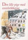 Den lille pige med svovlstikkerne - Hans Christian Andersen